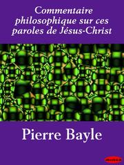 Cover of: Commentaire philosophique sur ces paroles de Jesus-Christ