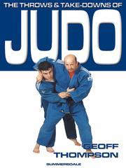 Cover of: The Throws and Take-Downs of Judo