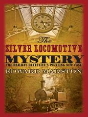 Cover of: The Silver Locomotive Mystery