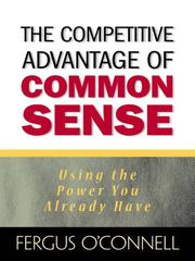 Cover of: The Competitive Advantage of Common Sense