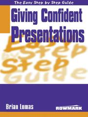 Cover of: Easy Step by Step Guide to Giving Confident Presentations