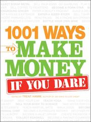 Cover of: 1001 Ways to Make Money If You Dare