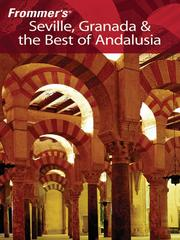 Cover of: Frommer's Seville, Granada & the Best of Andalusia