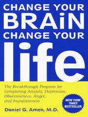 Cover of: Change Your Brain, Change Your Life