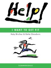 Cover of: Help! I Want to Get Fit