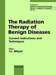Cover of: The Radiation Therapy of Benign Diseases. Current Indications and Techniques.