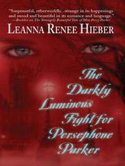 Cover of: The Darkly Luminous Fight for Persephone Parker