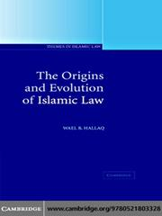 Cover of: The Origins and Evolution of Islamic Law