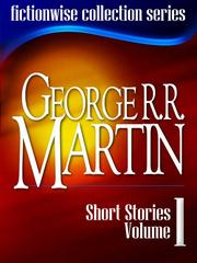 Cover of: George R. R. Martin: Short Stories, Volume 1