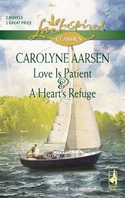 Cover of: Love Is Patient and A Heart's Refuge