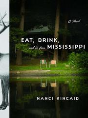 Cover of: Eat, Drink, and Be From Mississippi