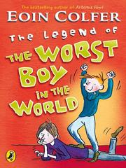 Cover of: The Legend of the Worst Boy in the World
