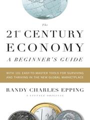 Cover of: The 21st Century Economy—A Beginner's Guide