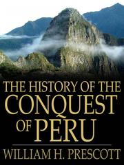 Cover of: The History of the Conquest of Peru