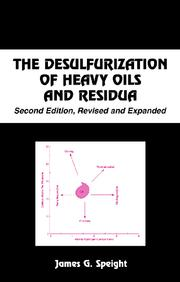 Cover of: The Desulfurization of Heavy Oils and Residua