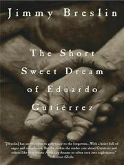 Cover of: The Short Sweet Dream of Eduardo Gutierrez