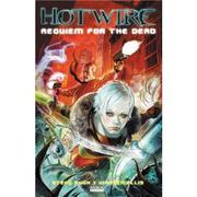 Cover of: Hotwire Vol. 1: Requiem for the Dead