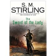 Cover of: The Sword of the Lady: A Novel of the Change (Change Series)