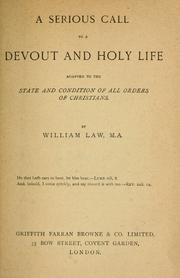 Cover of: A serious call to a devout and holy life adapted to the state and condition of all orders of Christians