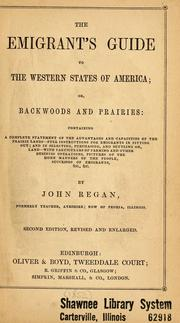 Cover of: The emigrant's guide to the western states of America, or, Backwoods and prairies
