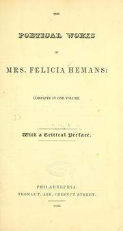 Cover of: The poetical works of Mrs. Felicia Hemans: complete in one volume