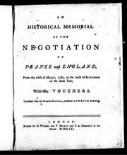 Cover of: An historical memorial of the negociation of France and England, from the 26th of March, 1761, to the 20th of September of the same year, with the vouchers