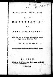 Cover of: An historical memorial of the negotiation of France and England: from the 26th of March, 1761, to the 20th of September of the same year : with the vouchers