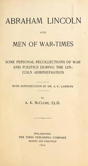 Cover of: Abraham Lincoln and men of war-times