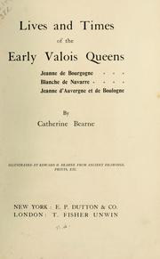 Cover of: Lives and times of the early Vàlois queens