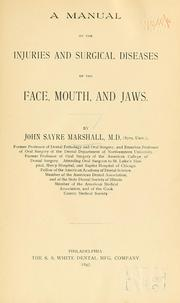 Cover of: A manual of the injuries and surgical diseases of the face, mouth and jaws