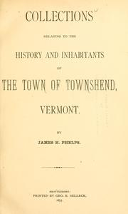 Cover of: Collections relating to the history and inhabitants of the town of Townshend, Vermont