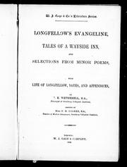 Cover of: Longfellow's Evangeline, Tales of a wayside inn, and selections from minor poems: with life of Longfellow, notes and appendices