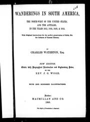 Cover of: Wanderings in South America, the north-west of the United States and the Antilles in the years 1812, 1816, 1820 & 1824