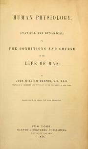 Cover of: Human physiology, statical and dynamical, or, The conditions and course of the life of man