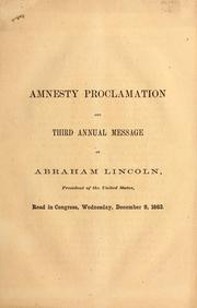 Cover of: Amnesty proclamation and third annual message of Abraham Lincoln, President of the United States