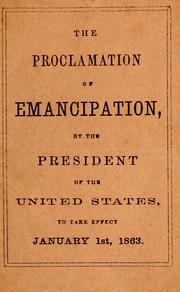 Cover of: The proclamation of emancipation by the president of the United States, to take effect January 1st, 1863