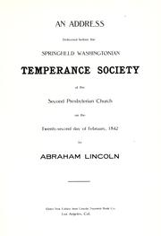 Cover of: An address delivered before the Springfield Washingtonian Temperance Society of the second Presbyterian Church on the twenty-second day of February, 1842