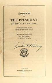 Cover of: Address of the President on Lincoln's birthday: delivered by radio from the White house on Thursday evening at 10 o'clock, February 12, 1931.