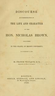 Cover of: A discourse in commemoration of the life and character of the Hon. Nicholas Brown, delivered in the chapel of Brown university, November 3, 1841