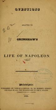 Cover of: Questions adapted to Grimshaw's Life of Napoleon