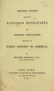 Cover of: Historic doubts relative to Napoleon Buonaparte, and Historic certainties respecting the early history of America