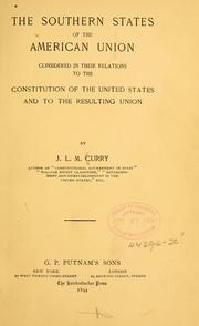 Cover of: The Southern states of the American union considered in their relations to the Constitution of the United States and to the resulting union