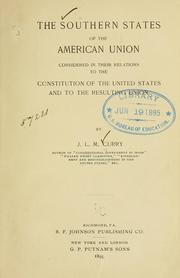 Cover of: The Southern states of the American union,  considered in their relations to the Constitution of the United States and to the resulting union