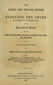Cover of: The public and private history of Napoleon the Third, emperor of the French