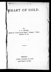 Cover of: Heart of gold: by L.T. Meade