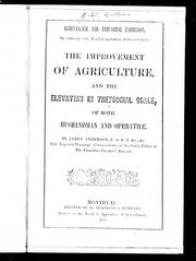 Cover of: The improvement of agriculture and the elevation in the social scale of both husbandman and operative