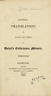 Cover of: A literal translation of nearly the whole of Dalzel's Collectanea Minora