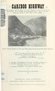 Cover of: Cariboo highway; the great north road to the Fraser river goldfields
