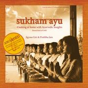 Cover of: Sukham Ayu: Cooking at home with Ayurvedic Insights