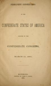 Cover of: Permanent constitution of the Confederate States of America, adopted by the Confederate Congress
